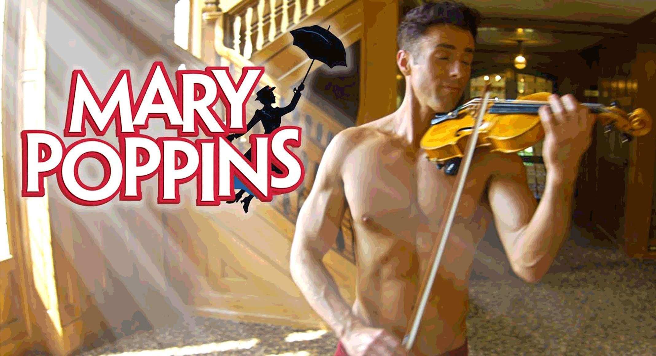 Shirtless Violinist - Mary Poppins